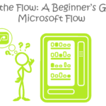 Finding the Flow: A Beginner's Guide to Microsoft Flow