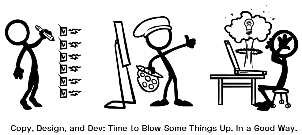 Hiring Copywriter, Designer, and Web Dev. So we can blow things up. In a positive sense.